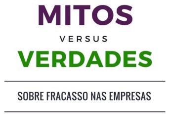 Mitos e Verdades sobre Sucesso e Fracasso das Empresas Brasileiras