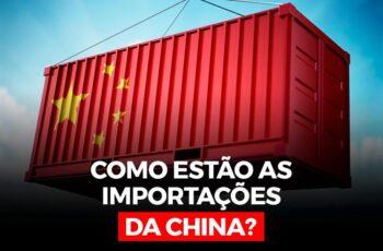 Como estão as importações da China